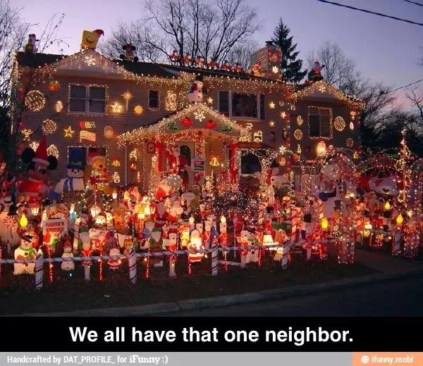 That One Neighbor…