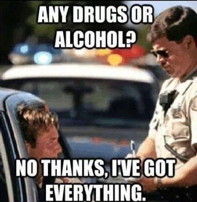 Any Drugs Or Alcohol…