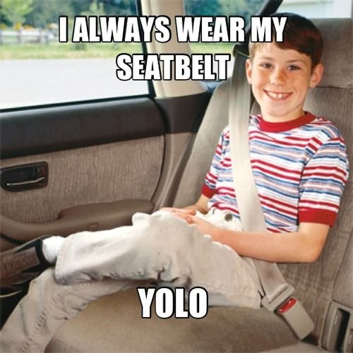 I Always Wear My Seatbelt