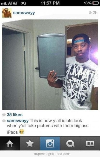How You Look When You Take Your Picture With An iPad
