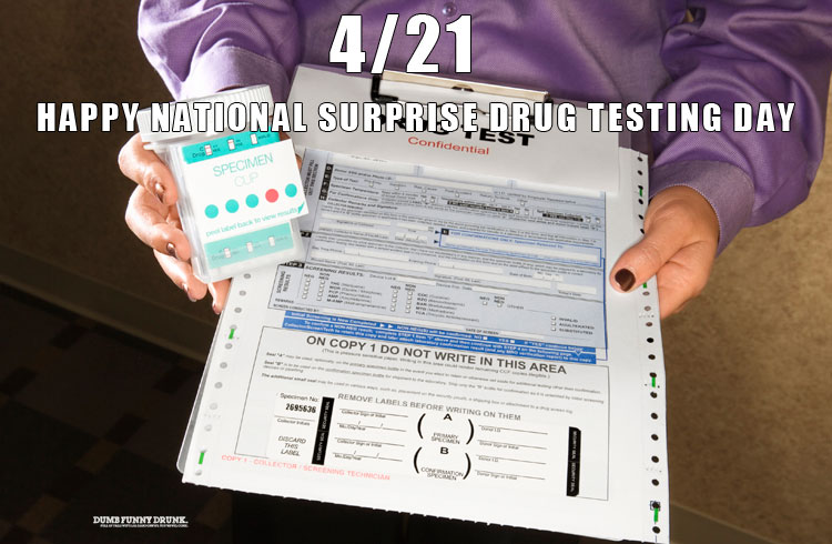 Happy National Surprise Drug Testing Day