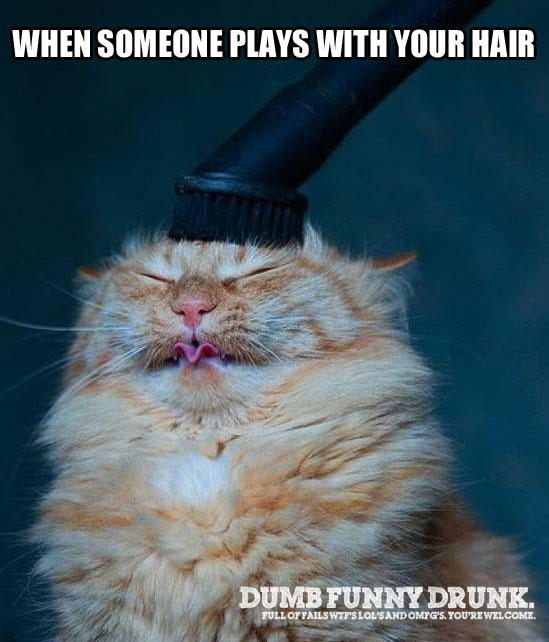 When Someone Plays With Your Hair