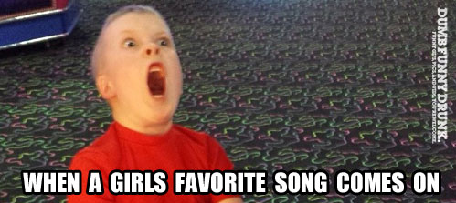 When A Girls Favorite Song Comes On